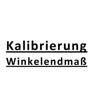 Kalibrierung inkl. Zertifikat Winkelendmaß alle Ausführungen